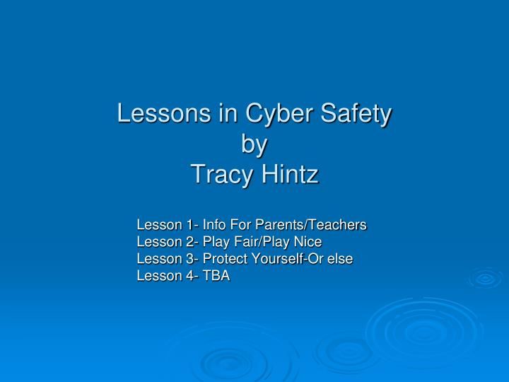 Lessons in Cyber Safety