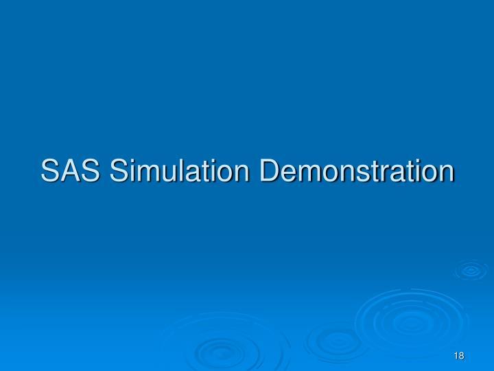 SAS Simulation Demonstration