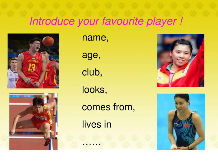 Introduce your favourite player !