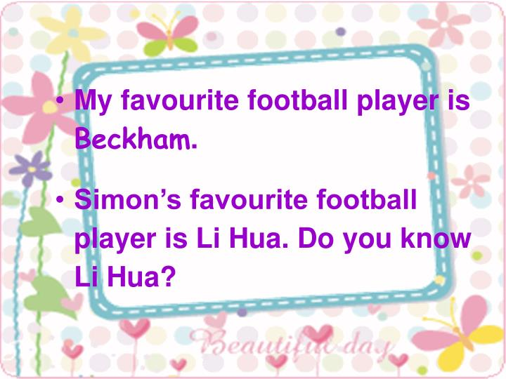 My favourite football player is