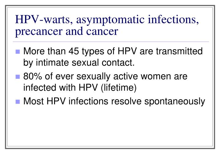 HPV-warts, asymptomatic infections, precancer and cancer