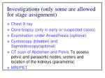 investigations only some are allowed for stage assignment