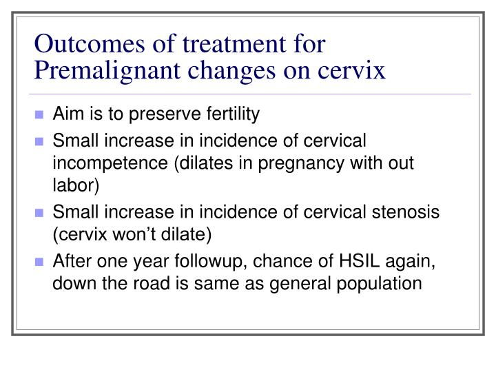 Outcomes of treatment for Premalignant changes on cervix