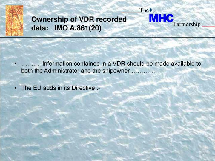 Ownership of VDR recorded data:   IMO A.861(20)