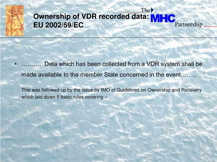 Ownership of VDR recorded data: