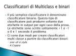 classificatori di multiclass e binari