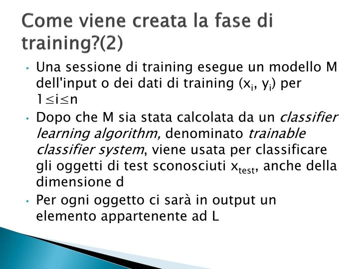 Come viene creata la fase di training?(2)