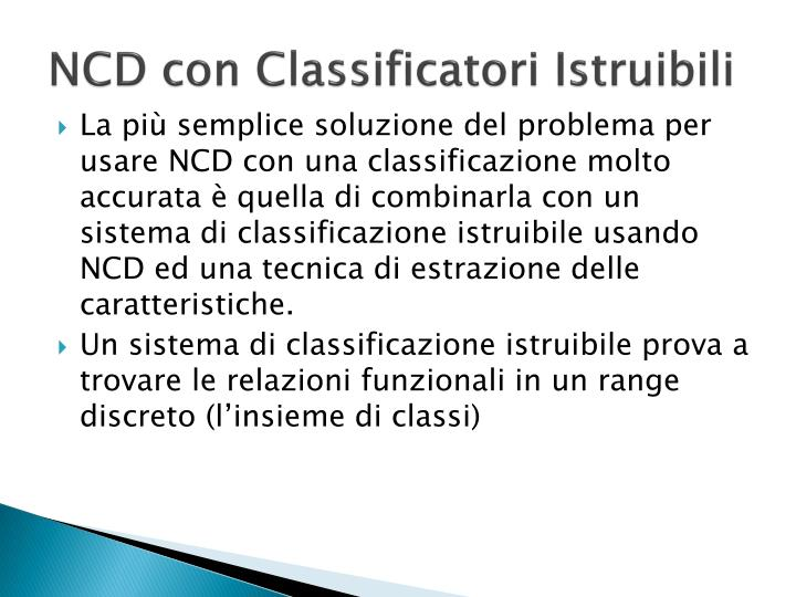 NCD con Classificatori Istruibili