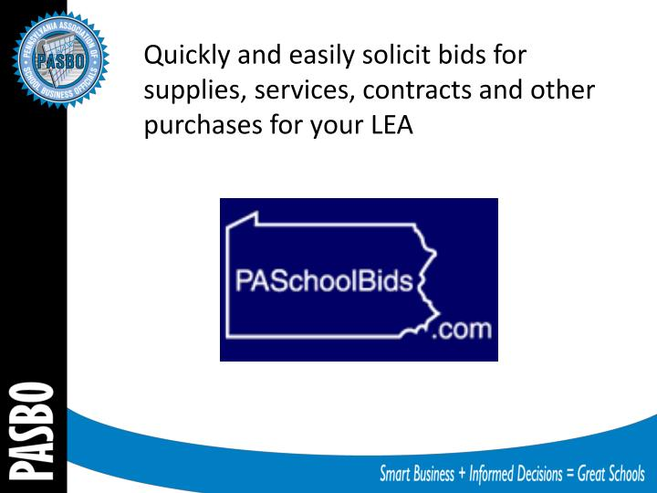 Quickly and easily solicit bids for supplies, services, contracts and other purchases for your LEA