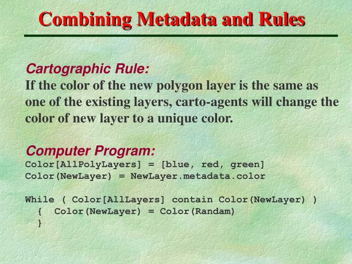 Combining Metadata and Rules