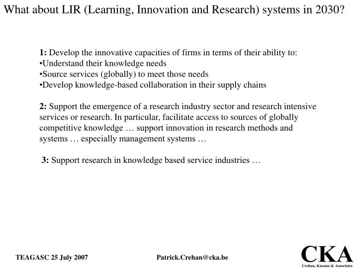 What about LIR (Learning, Innovation and Research) systems in 2030?