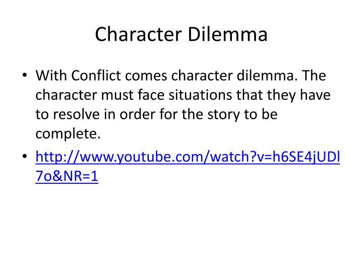 Character Dilemma