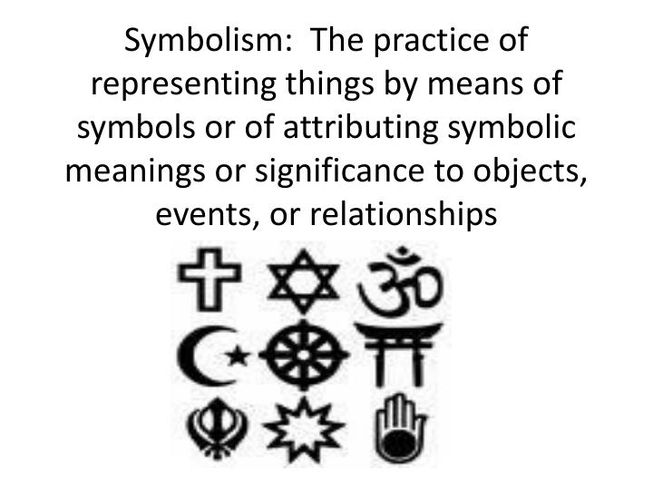 Symbolism:  The practice of representing things by means of symbols or of attributing symbolic