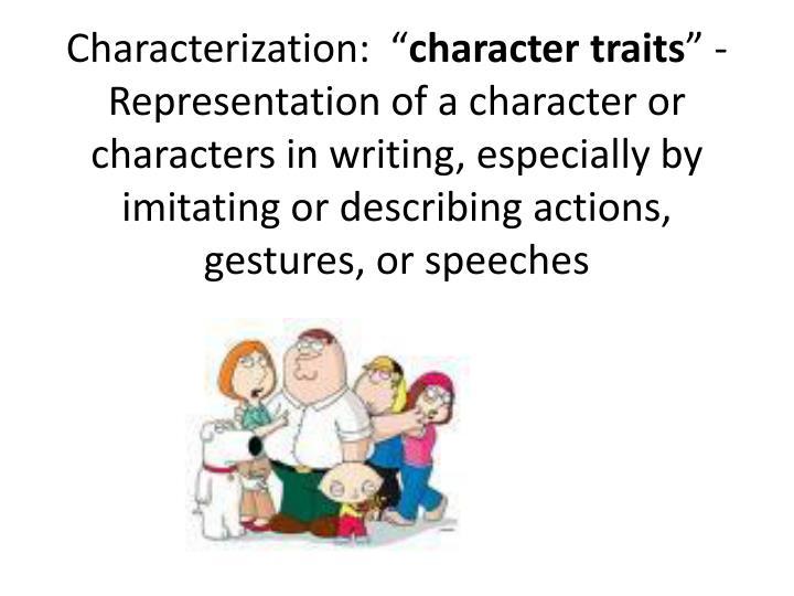 """Characterization:  """""""