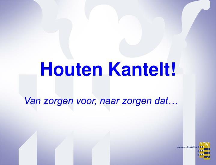 Houten Kantelt!