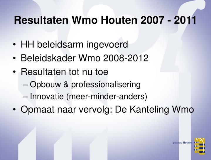 Resultaten Wmo Houten 2007 - 2011