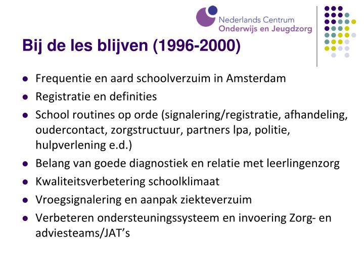 Bij de les blijven (1996-2000)