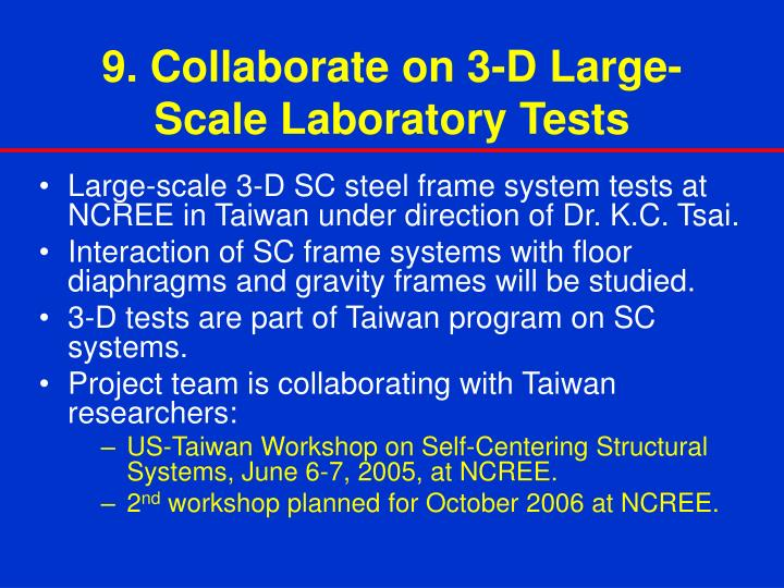 9. Collaborate on 3-D Large-Scale Laboratory Tests
