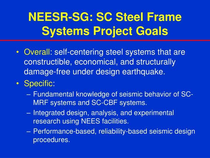 NEESR-SG: SC Steel Frame Systems Project Goals