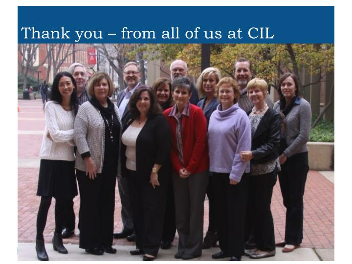 Thank you – from all of us at CIL