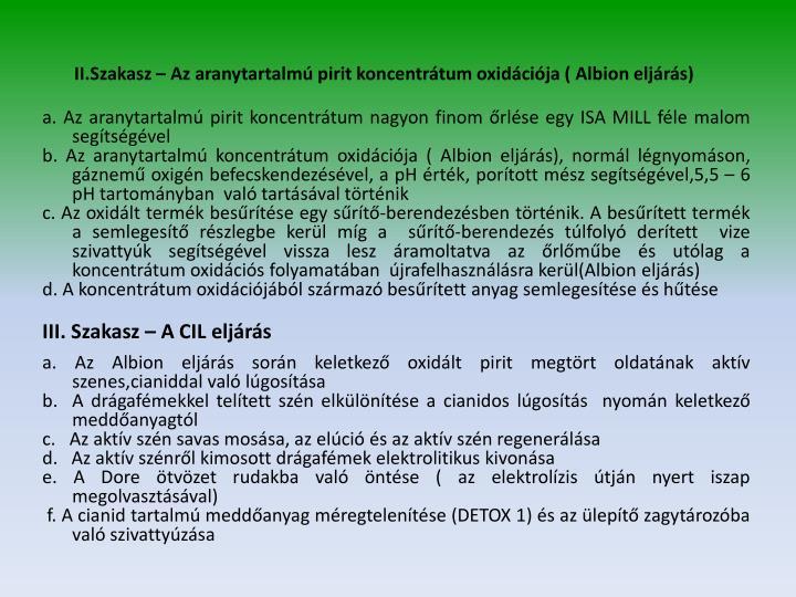 II.Szakasz – Az aranytartalmú pirit koncentrátum oxidációja ( Albion eljárás)