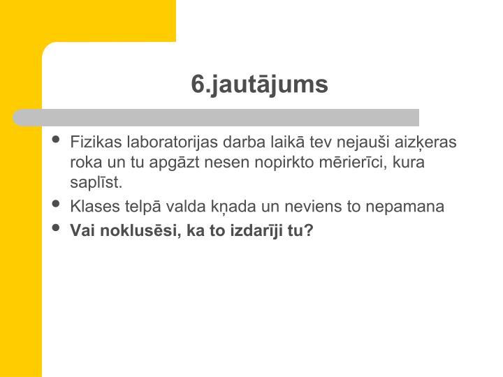 6.jautājums