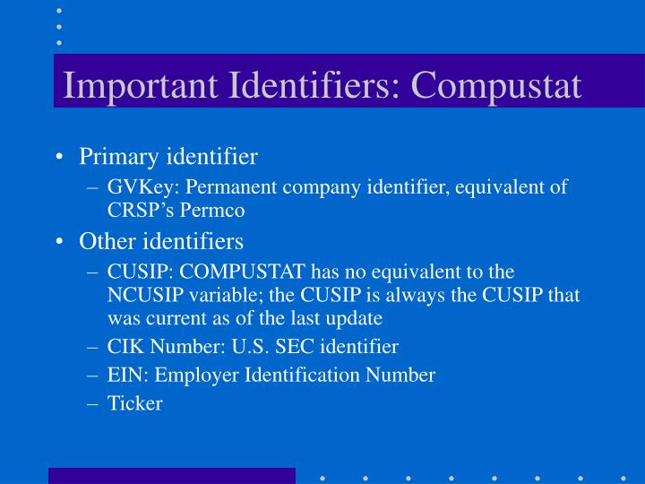 Important Identifiers: Compustat