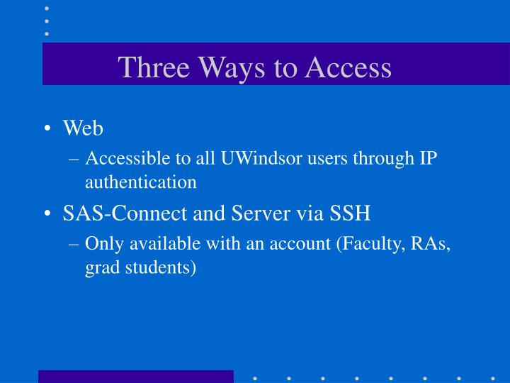 Three ways to access