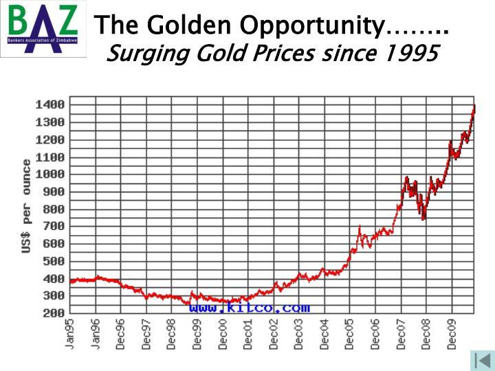 The Golden Opportunity……..