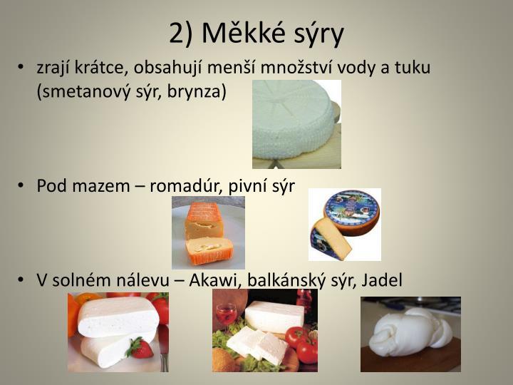 2) Měkké sýry