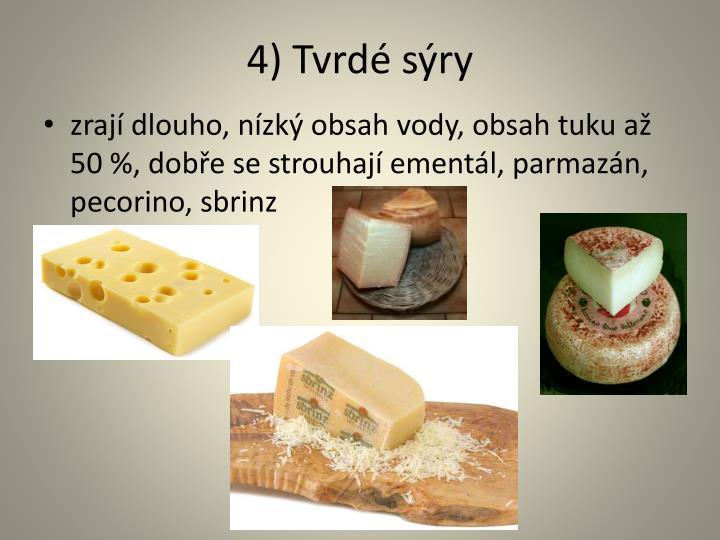 4) Tvrdé sýry