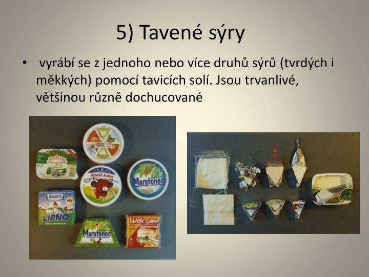 5) Tavené sýry