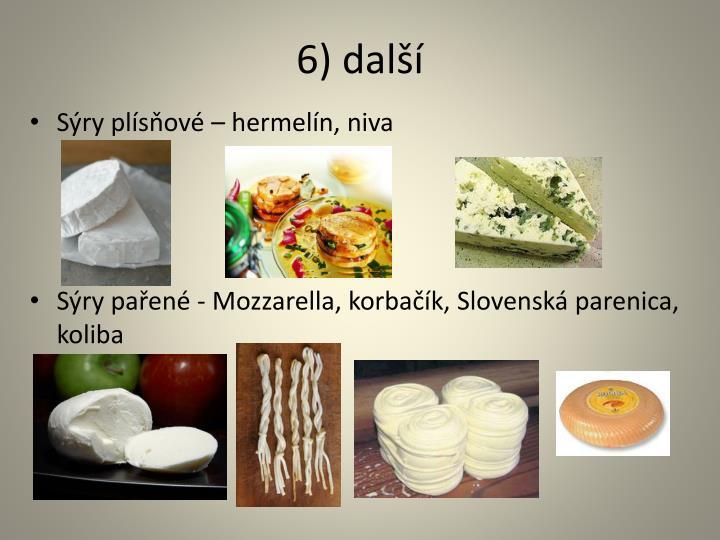 6) další