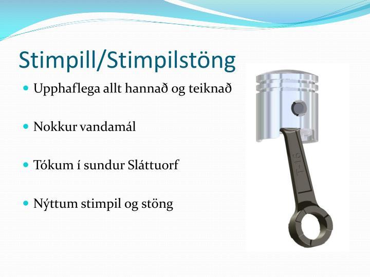 Stimpill/Stimpilstöng