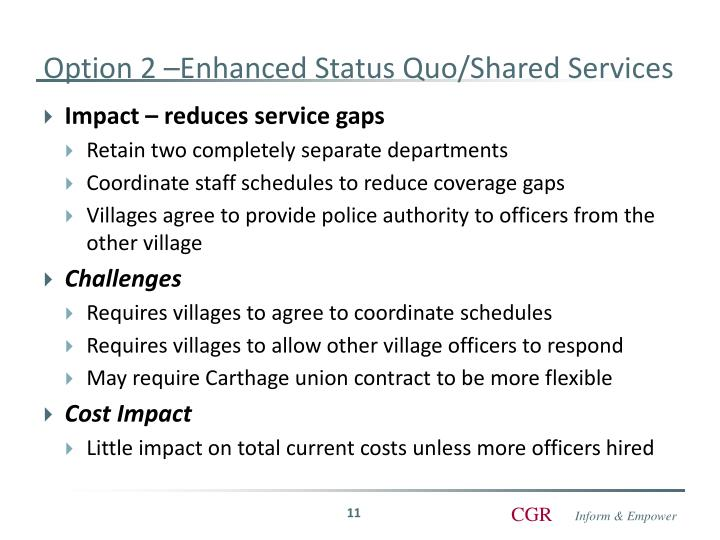 Option 2 –Enhanced Status Quo/Shared Services