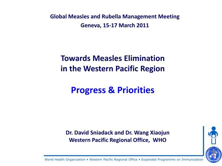 Towards measles elimination in the western pacific region progress priorities