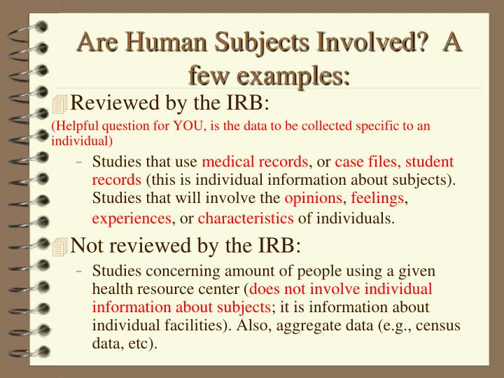 Are Human Subjects Involved?  A few examples: