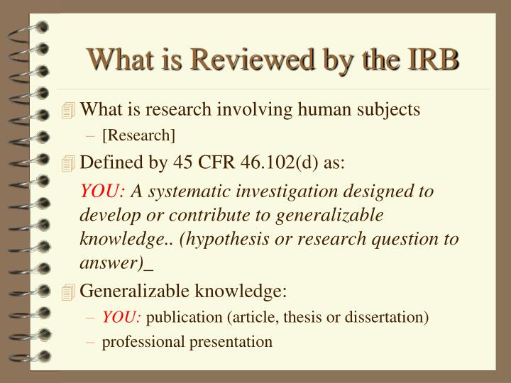 What is Reviewed by the IRB