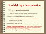 you making a determination