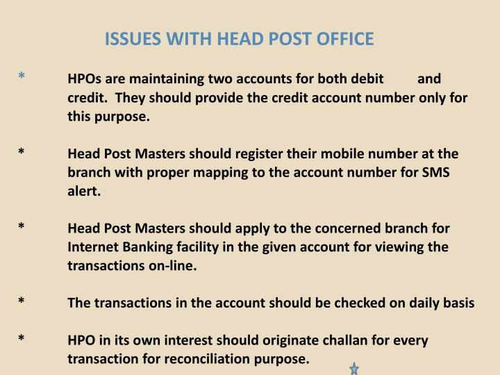 ISSUES WITH HEAD POST OFFICE