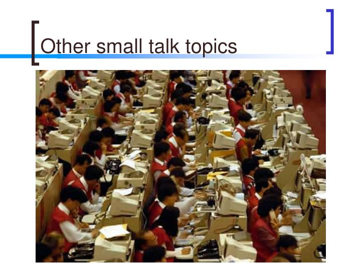 Other small talk topics