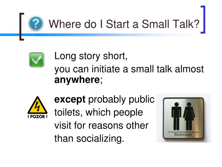 Where do I Start a Small Talk?
