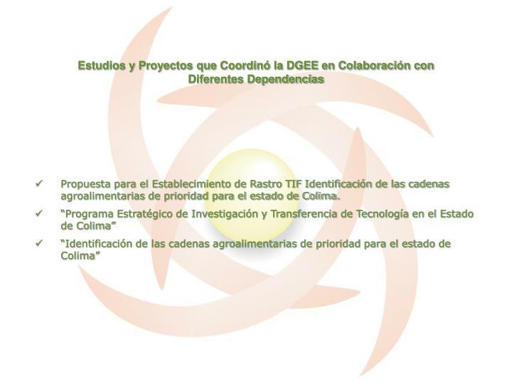 Estudios y Proyectos que Coordinó la DGEE en Colaboración con Diferentes Dependencias