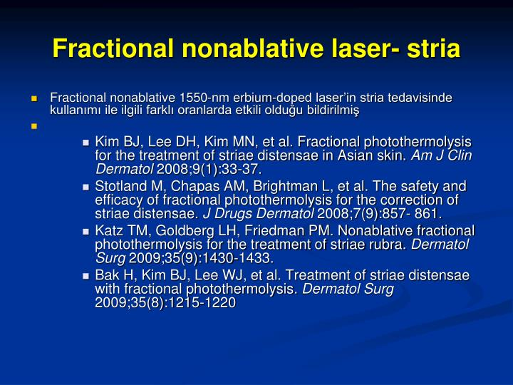 Fractional nonablative laser- stria
