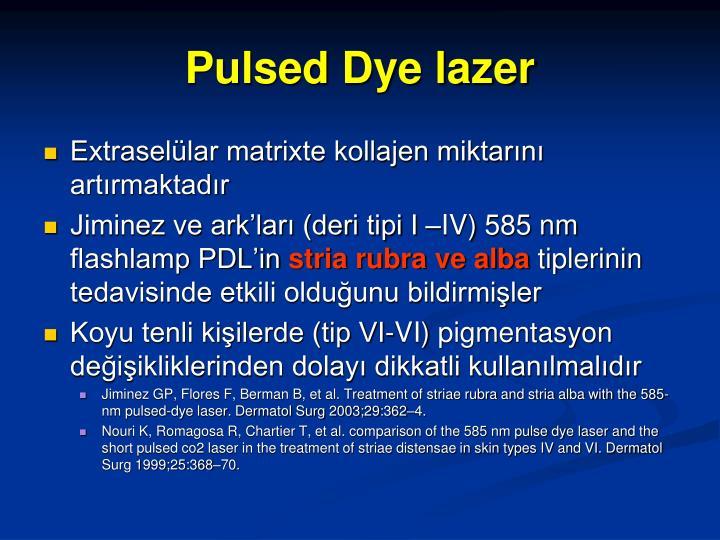 Pulsed Dye lazer