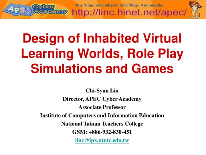 Design of Inhabited Virtual Learning Worlds, Role Play Simulations and Games