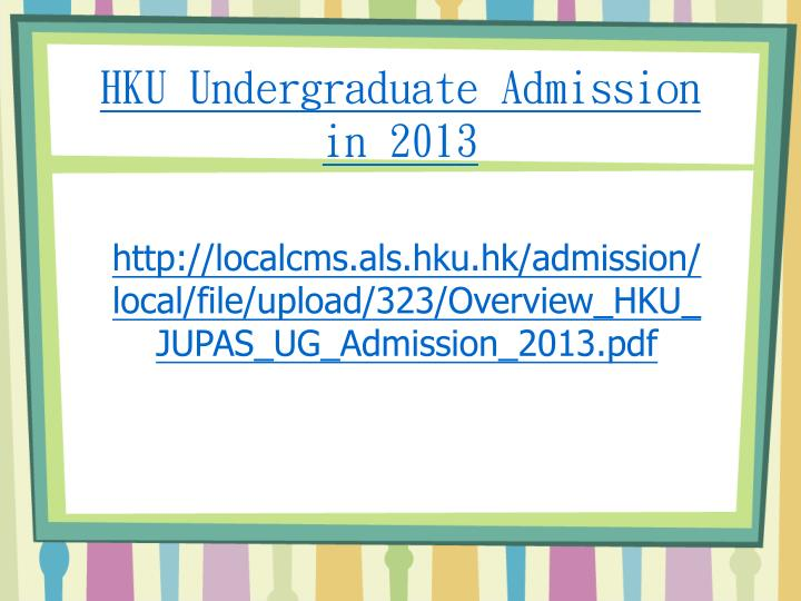 HKU Undergraduate Admission in 2013