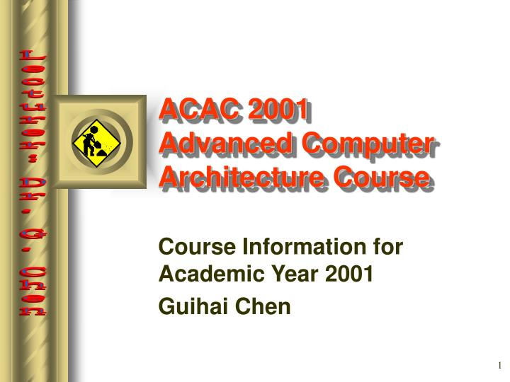 Acac 2001 advanced computer architecture course