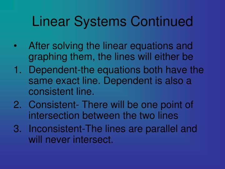 Linear Systems Continued