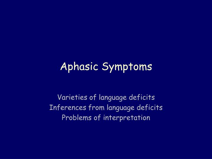 Aphasic Symptoms
